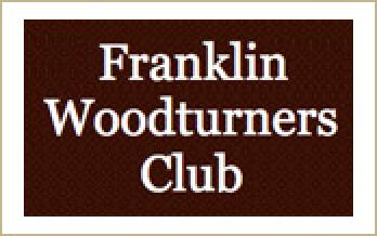 FRANKLIN WOODTURNERS CLUB